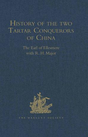 History of the two Tartar Conquerors of China, including the two Journeys into Tartary of Father Ferdinand Verbiest in the Suite of the Emperor Kang-h