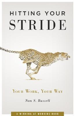 Hitting Your Stride: Your Work, Your Way EB9781935196006