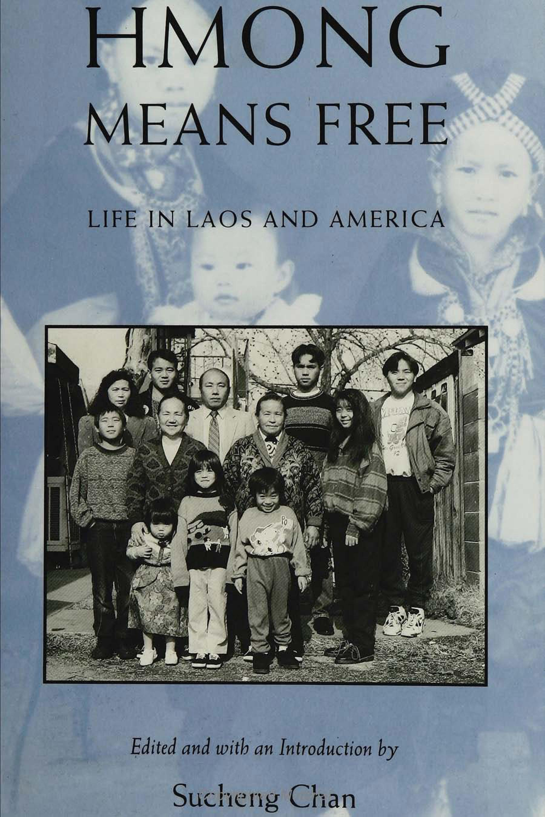 Hmong Means Free: Life in Laos and America. Asian American History and Culture. EB9781439901397