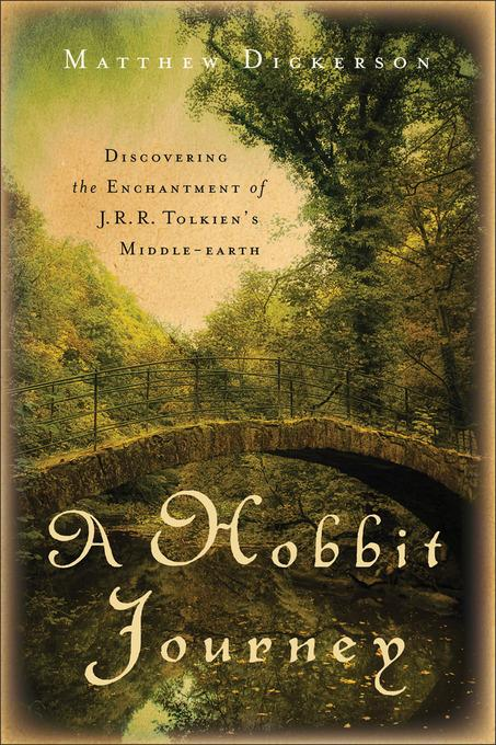 Hobbit Journey, A: Discovering the Enchantment of J. R. R. Tolkien's Middle-earth EB9781441240323