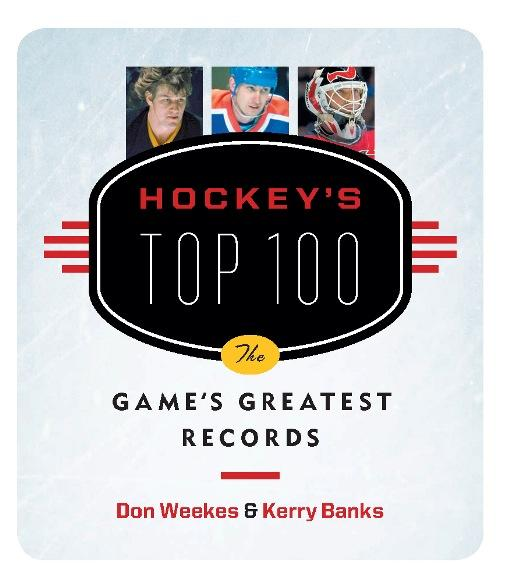 Hockey's Top 100: The Game's Greatest Records EB9781926685243