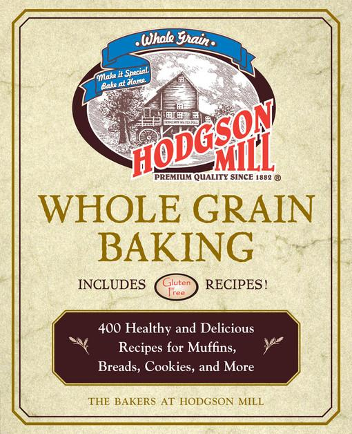 Hodgson Mill Whole Grain Baking EB9781616734268