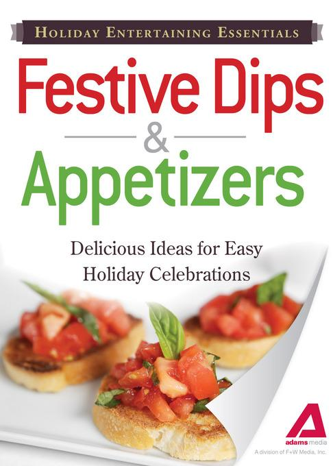 Holiday Entertaining Essentials: Dips and Appetizers EB9781440534706