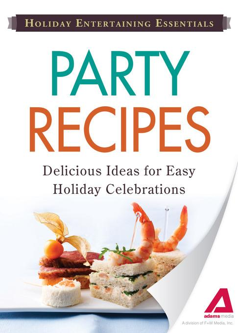 Holiday Entertaining Essentials: Party Recipes EB9781440534713