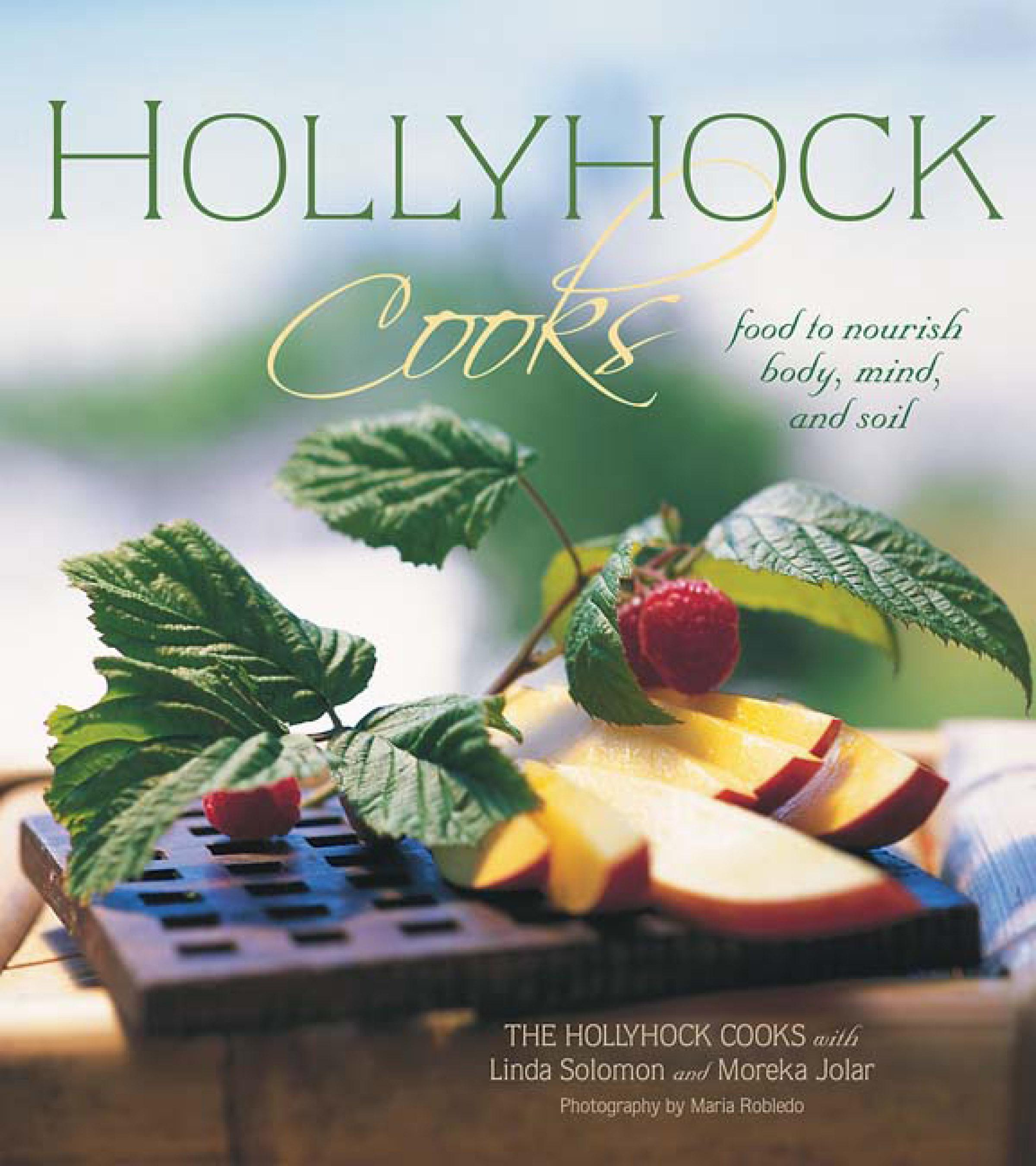 Hollyhock Cooks: Food to Nourish Body, Mind and Soil EB9781550923902