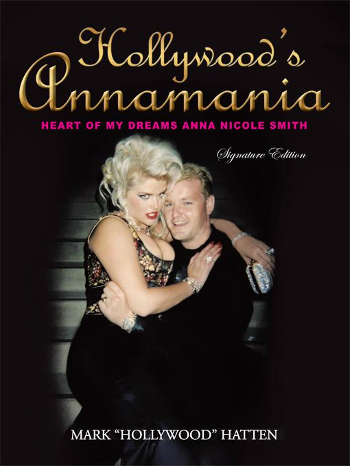 Hollywood's Annamania: Heart of My Dreams Anna Nicole Smith EB9781450212267