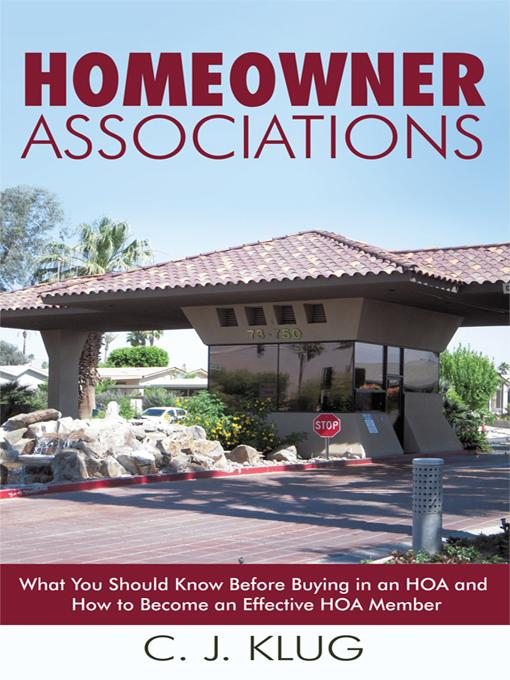 Homeowner Associations: What You Should Know Before Buying in an Hoa and How to Become an Effective Hoa Member EB9781450258418