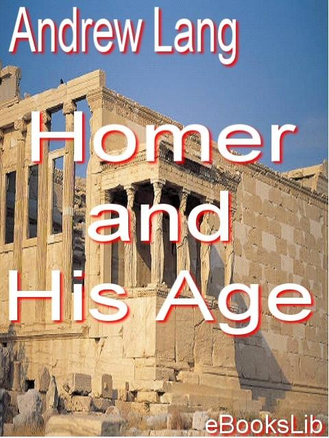 Homer and His Age EB9781412118248