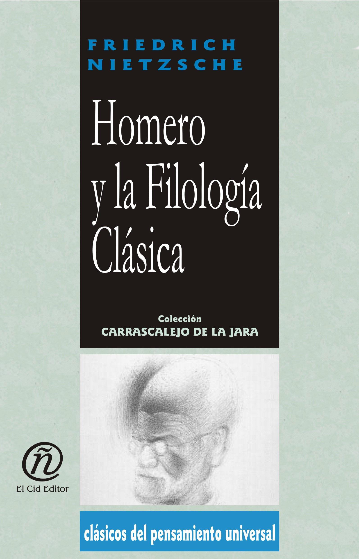 Homero y la Filolog?a Cl?sica: Colecci?n de Cl?sicos del Pensamiento Universal
