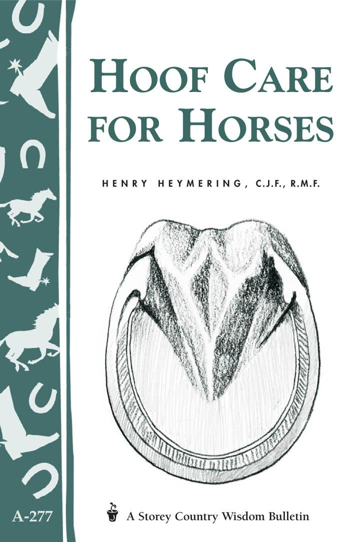 Hoof Care for Horses: (Storey's Country Wisdom Bulletin A-277) EB9781603423922