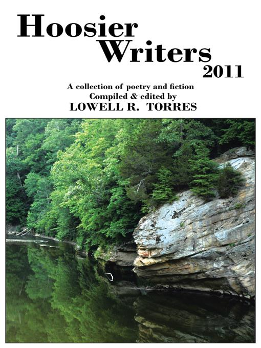Hoosier Writers 2011: A Collection of Poetry and Fiction EB9781462039463