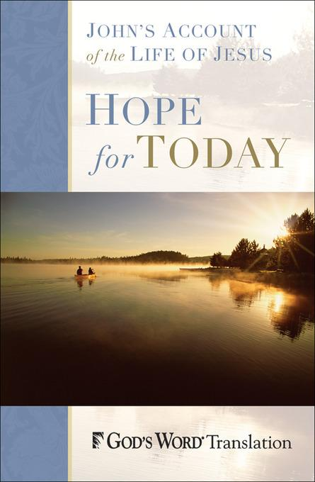 Hope for Today: John's Account of the Life of Jesus EB9781441236838