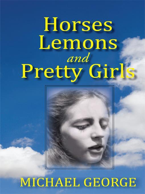 Horses Lemons and Pretty Girls EB9781450255790