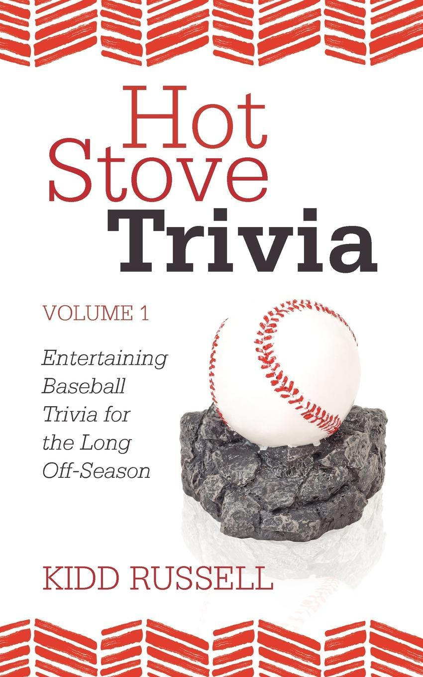 Hot Stove Trivia: Volume 1 EB9781462067862