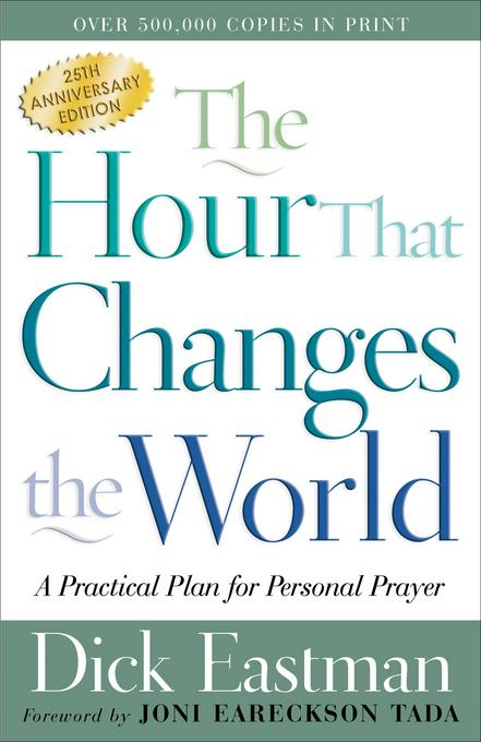 Hour That Changes the World, The: A Practical Plan for Personal Prayer EB9781585588329
