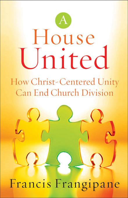 House United, A: How Christ-Centered Unity Can End Church Division EB9781441202536
