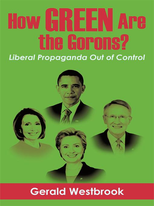 How Green Are the Gorons?: Liberal Propaganda Out of Control EB9781450273718