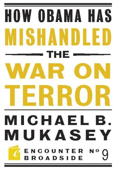 How Obama Has Mishandled the War on Terror: Faith and Feeling in a World Besieged EB9781594034992