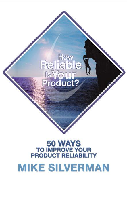 How Reliable is Your Product?: 50 Ways to Improve Product Reliability EB9781607730613