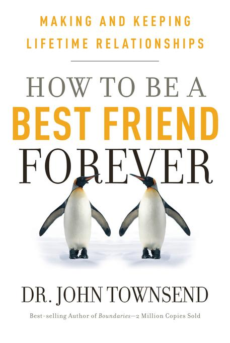 How to Be a Best Friend Forever: Making and Keeping Lifetime Relationships EB9781617950292