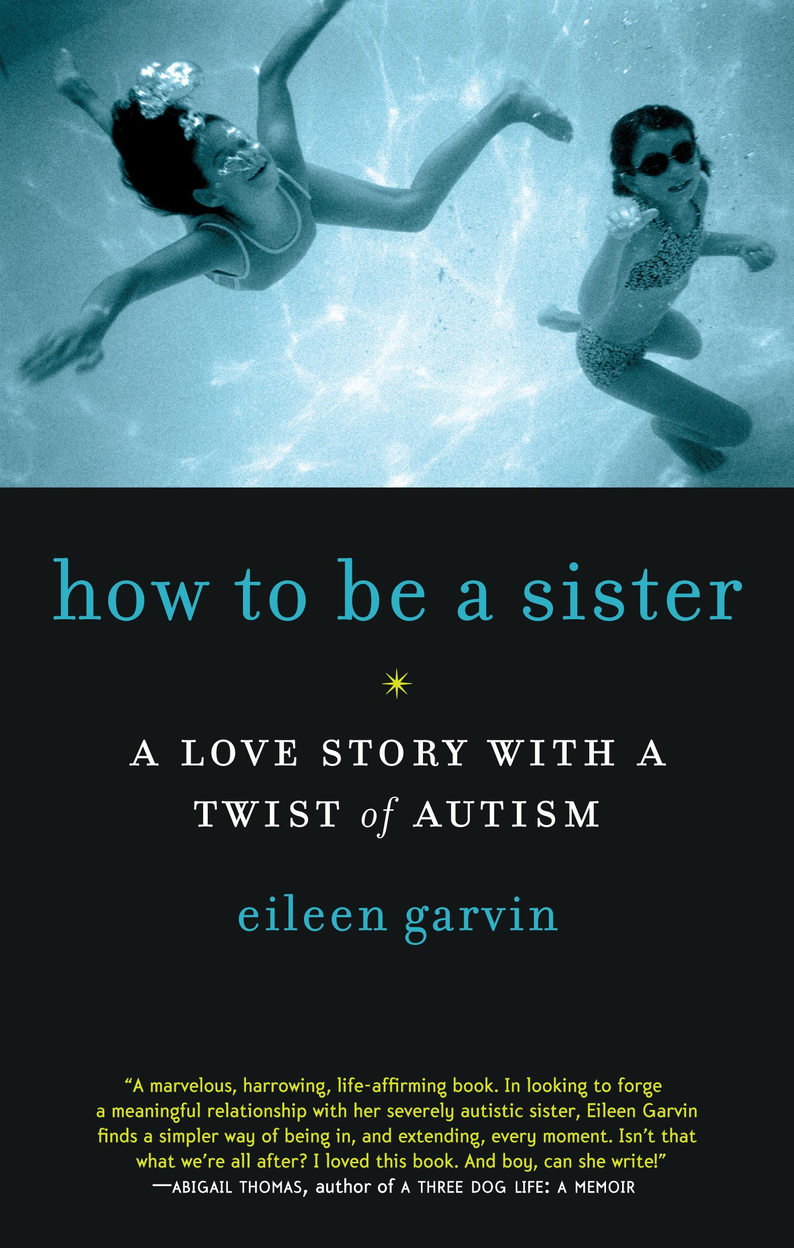 How to Be a Sister: A Love Story with a Twist of Autism EB9781615191178