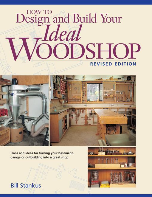 How to Design and Build Your Ideal Woodshop EB9781440316159