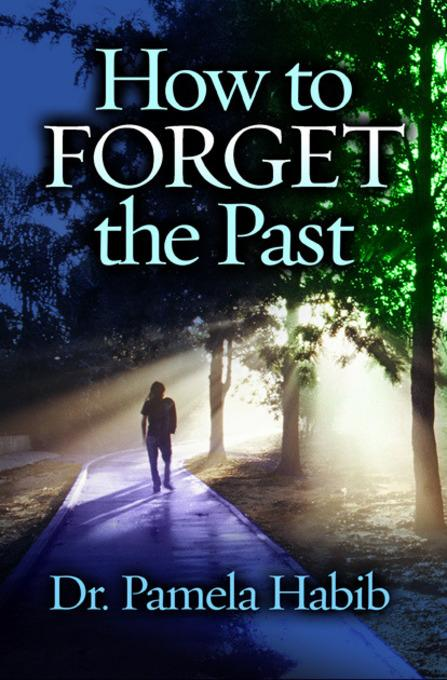 How to Forget the Past EB9781456609832