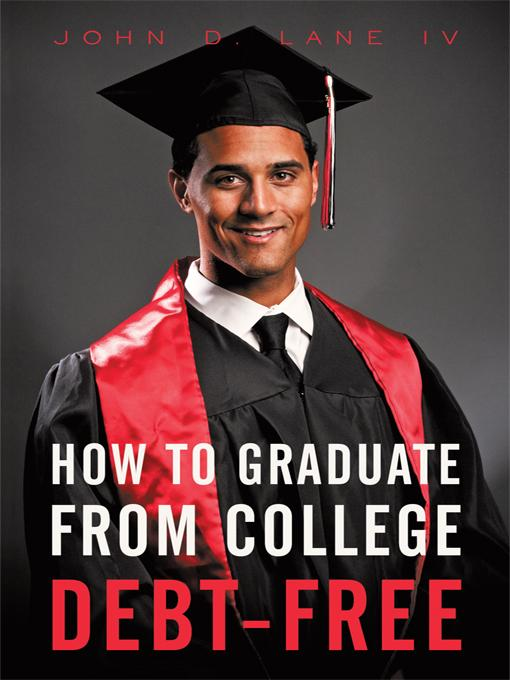 How to Graduate from College Debt-Free EB9781462012602
