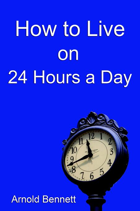 How to Live on 24 Hours a Day EB9781599868882