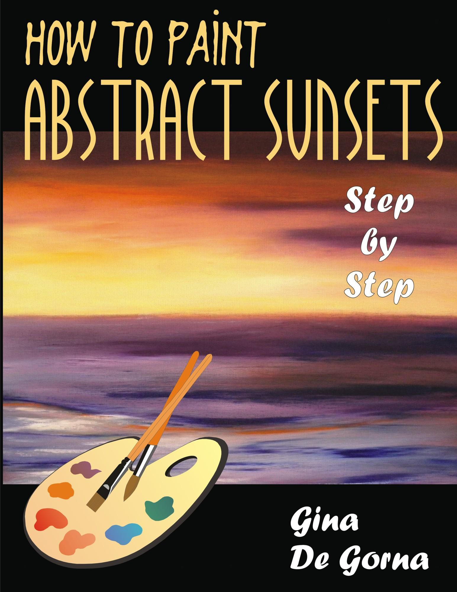 How to Paint Abstract Sunsets: Step by Step EB9781599425856