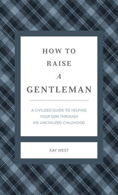 How to Raise a Gentleman Revised & Updated