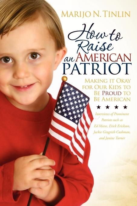 How to Raise an American Patriot EB9781600379499