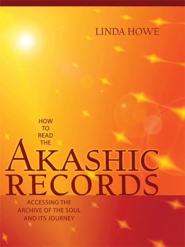 How to Read the Akashic Records: Accessing the Archive of the Soul and Its Journey EB9781591798866