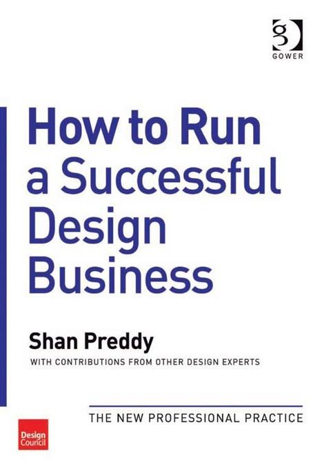 How to Run a Successful Design Business: The New Professional Practice EB9781409460640