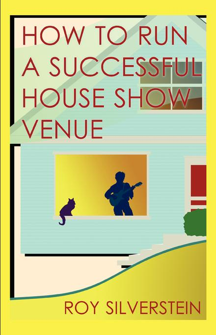 How to Run a Successful House Show Venue EB9781607469599