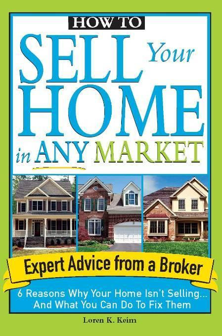 How to Sell Your Home in Any Market: 6 Reasons Why Your Home Isn't Selling... And What You Can Do to Fix Them EB9781572489936