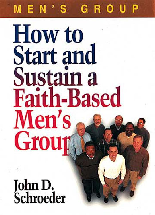 How to Start and Sustain a Faith-Based Men's Group EB9781426734090