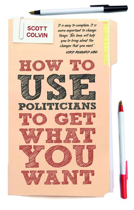 How to Use Politicians to Get What You Want EB9781849541565