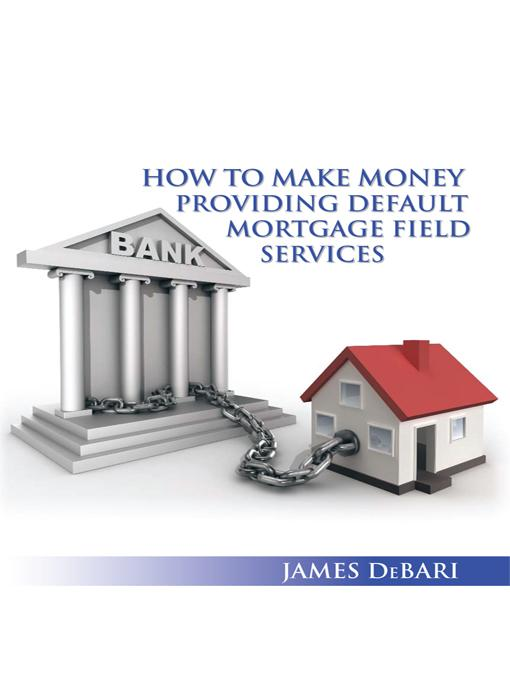 How to make money providing default mortgage field services