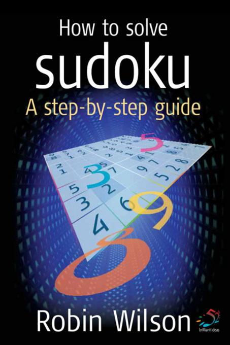 How to solve Sudoku: A step-by-step guide EB9781907518973