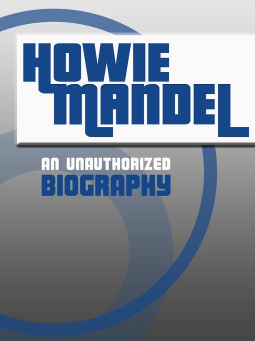 Howie Mandel: An Unauthorized Biography EB9781619841314