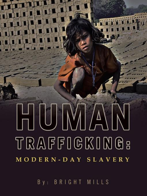 Human Trafficking: Modern-day Slavery EB9781466901360