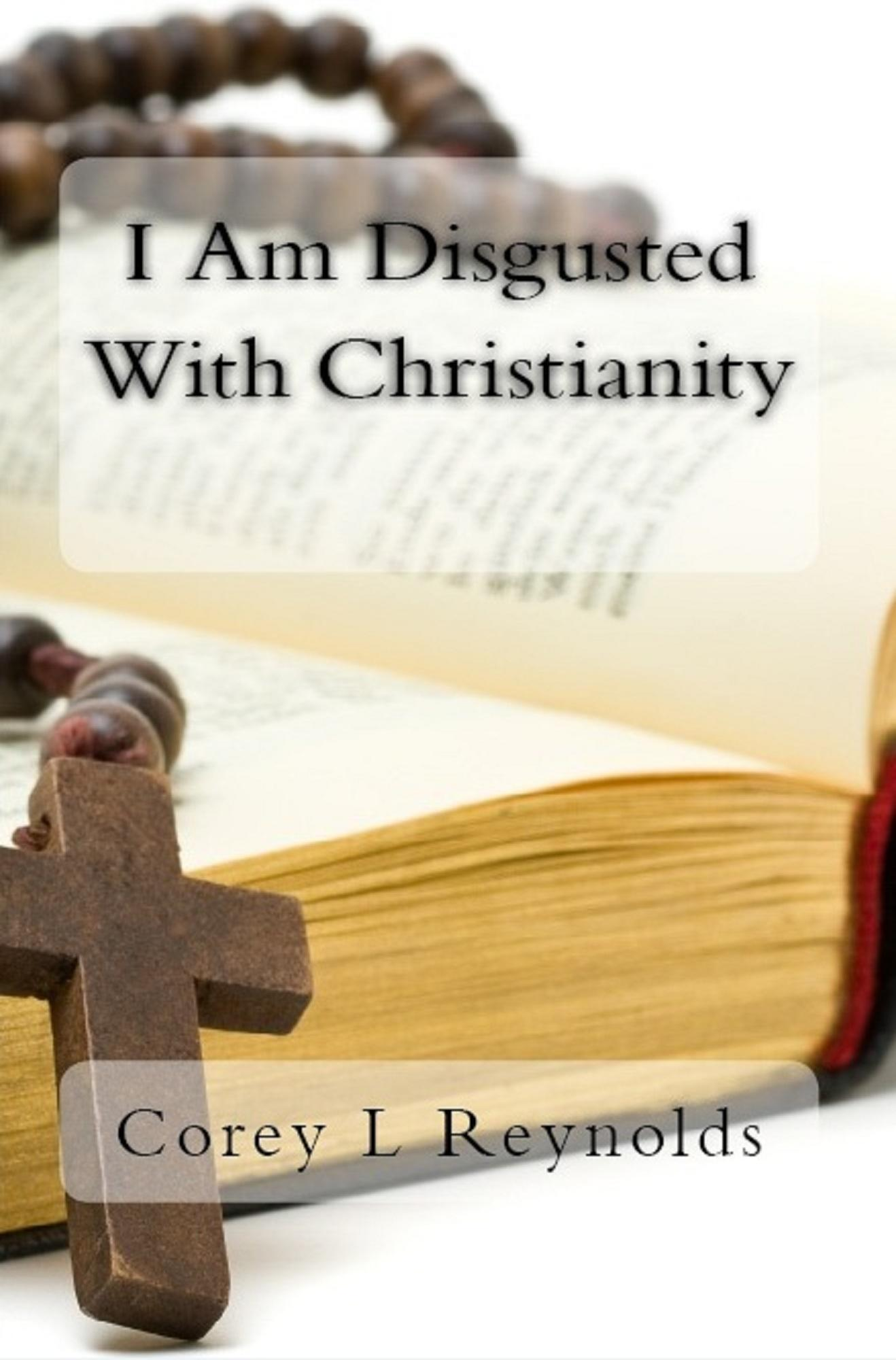 I Am Disgusted With Christianity EB9781938172175