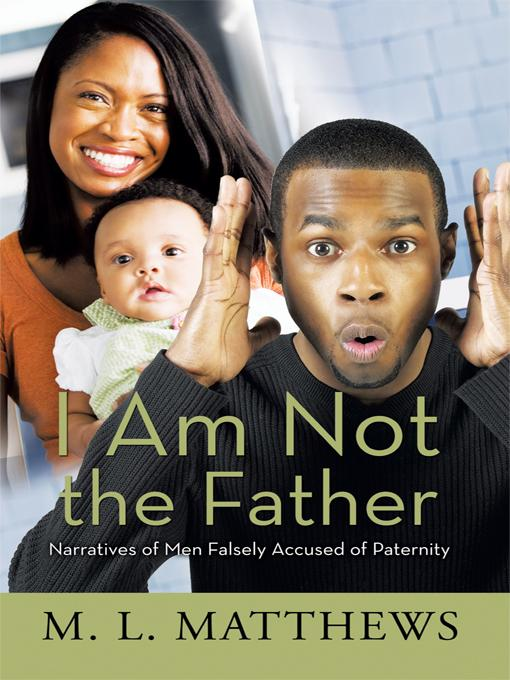 I Am Not the Father: Narratives of Men Falsely Accused of Paternity EB9781426937040