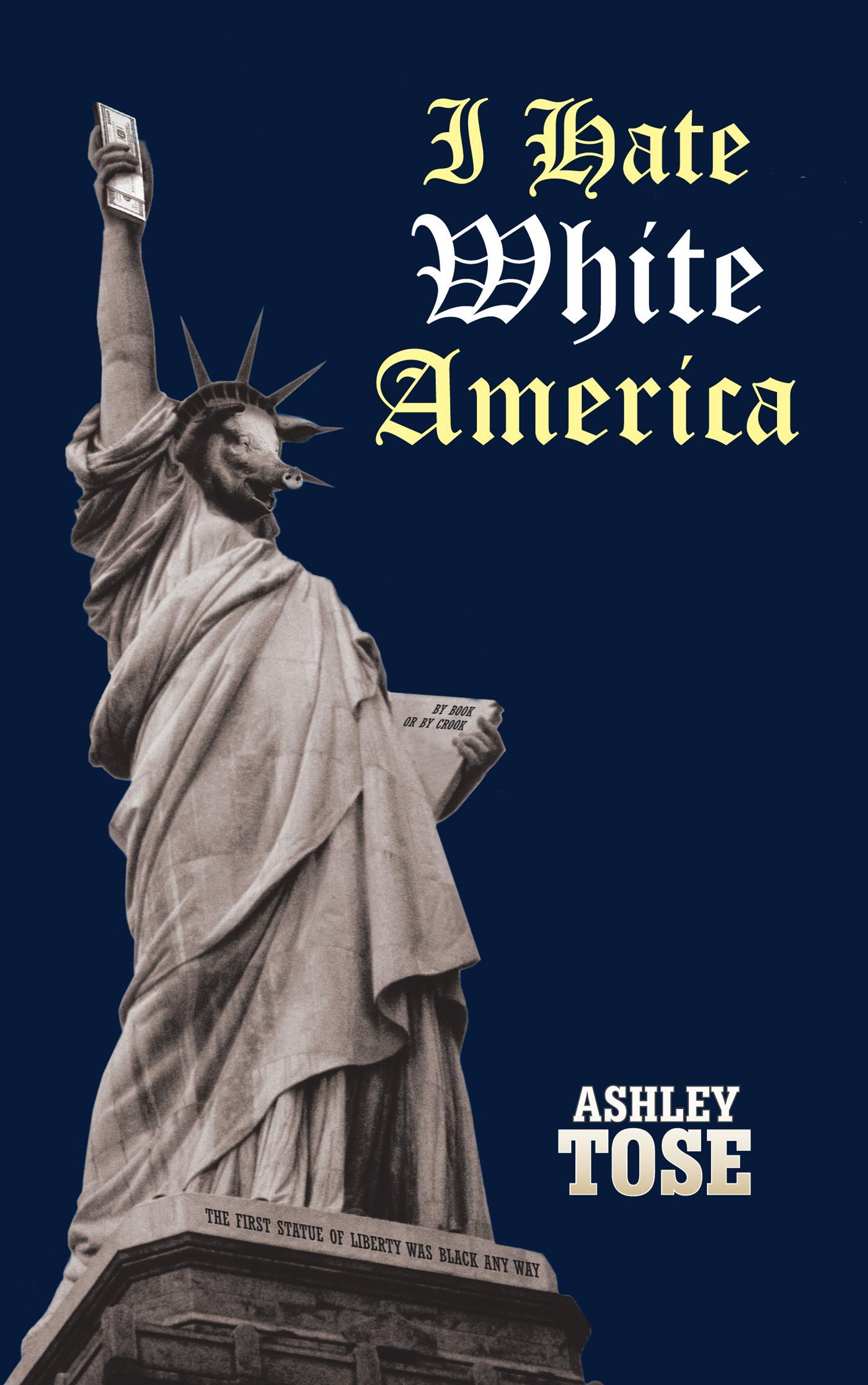I Hate White America EB9781475931631