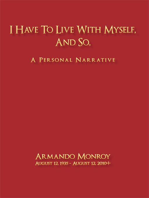 I Have to Live with Myself, and so,: A Personal Narrative EB9781450282161