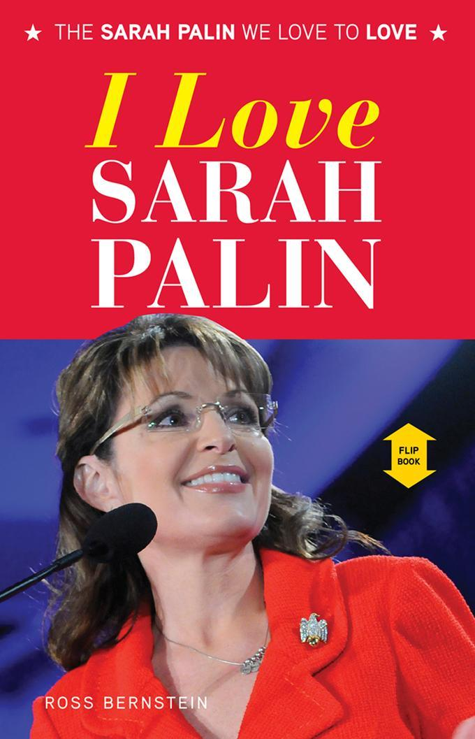 I Love Sarah Palin/I Hate Sarah Palin EB9781617497063
