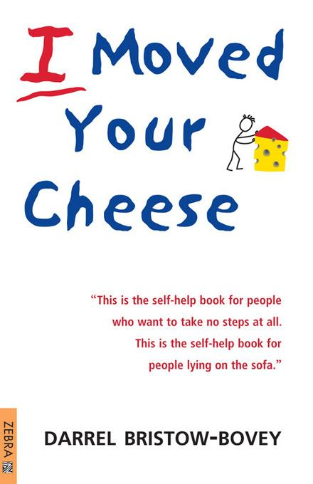 I Moved Your Cheese EB9781770223097