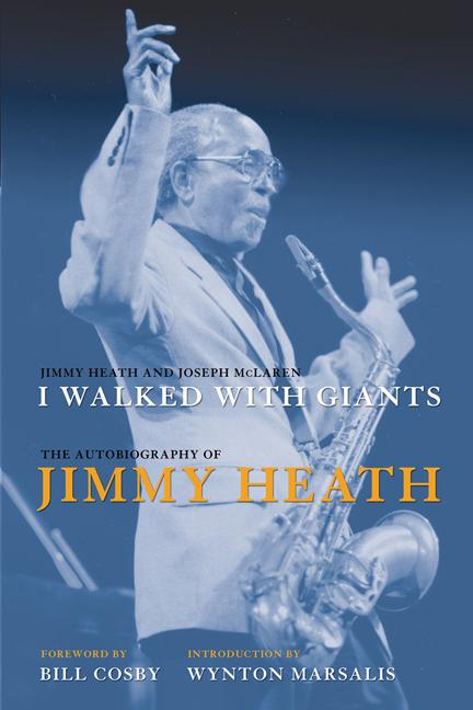 I Walked With Giants: The Autobiography of Jimmy Heath EB9781439902004