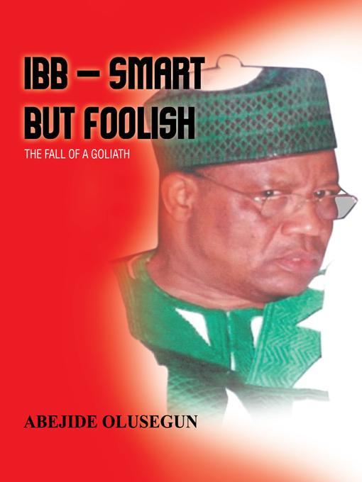 IBB - Smart But Foolish: THE FALL OF A GOLIATH EB9781426955938